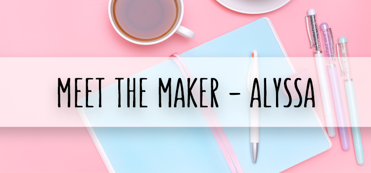 Meet the Maker - Alyssa DeLuca